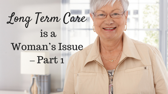 Long Term Care is a Woman's Issue – Part 1
