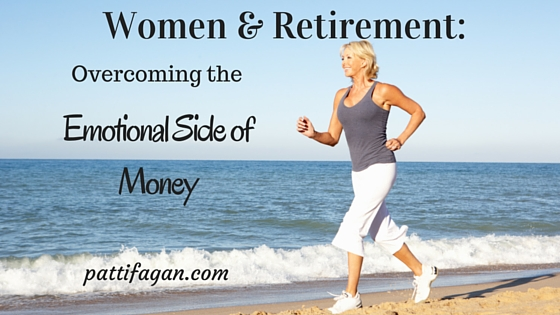 Women & Retirement: Overcoming the emotional side of money