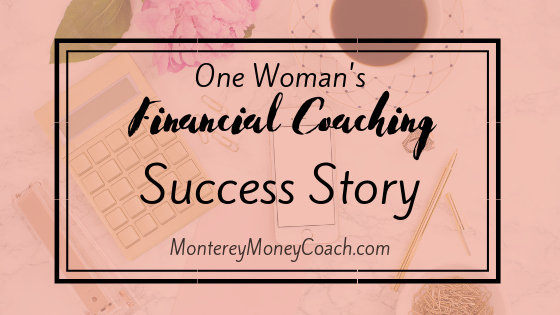 One Woman's Financial Coaching Success Story blog post