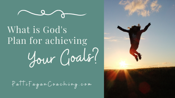 What is God's plan for achieving your goals?
