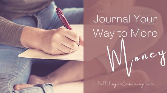 Journal your way to more money - blog post by award-winning financial coach for women, Patti Fagan