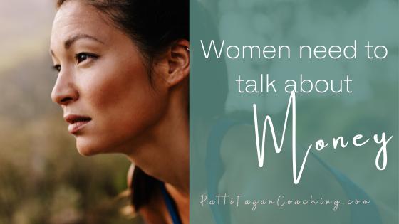 Women need to talk about money - blog post by award-winning financial coach for women, Patti Fagan